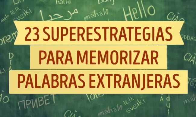 23 Superestrategias para memorizar fácilmente palabras extranjeras